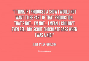 quote Jesse Tyler Ferguson i think if i produced a show 128848 2 png
