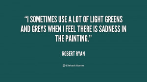 sometimes use a lot of light greens and greys when I feel there is ...