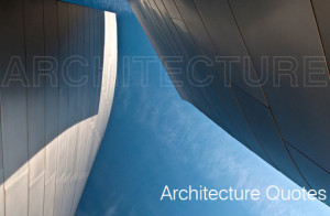 Top 20 Architectural quotes.