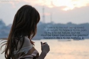 To Love is to Risk not Being Loved in Return – Being in Love Quote