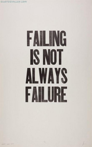 Failing is not always failure failure quote