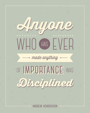 has ever made anything of importance was disciplined andrew hendrixson