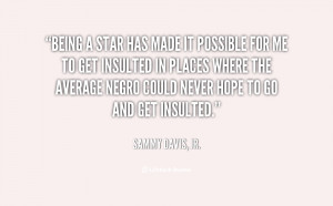 quote-Sammy-Davis-Jr.-being-a-star-has-made-it-possible-91723.png