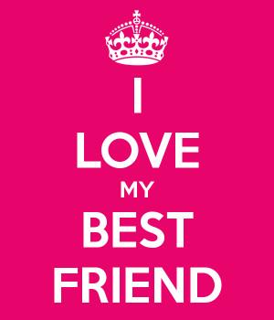 LOVE MY BEST FRIEND