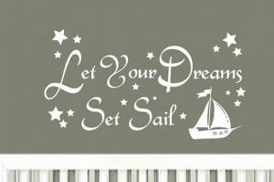 Vinyl Wall Decal - Let Your Dreams Set Sail - Vinyl Wall Art Quote