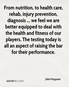 From nutrition, to health care, rehab, injury prevention, diagnosis ...