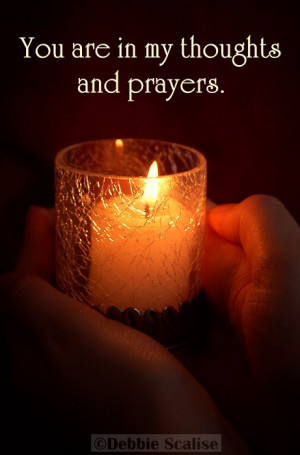 You and your family are in my thoughts and prayers.