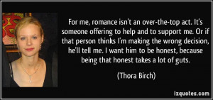 For me, romance isn't an over-the-top act. It's someone offering to ...