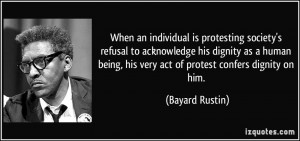 When an individual is protesting society's refusal to acknowledge his ...