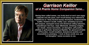 Garrison Keillor is a sensible man who spends a lot of time in ...