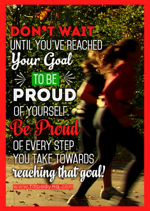 dont-wait-for-goal-to-be-proud-be-proud-of-every-step.jpg