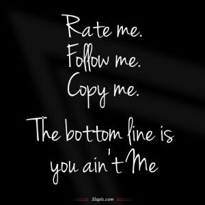 Rate Me, Follow Me, Copy Me | Others on Slapix.com