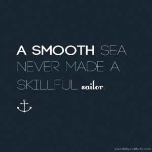 like the rough sea things get rough but never forget it will make you