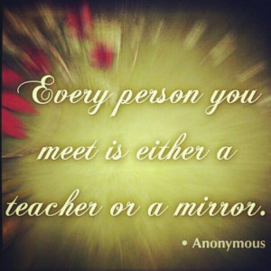 would have to agree #mirror #teacher #life #quote