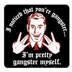 Im Pretty Gangster