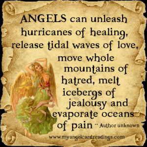 ANGELS can unleash hurricanes of healing, release tidal waves of love ...
