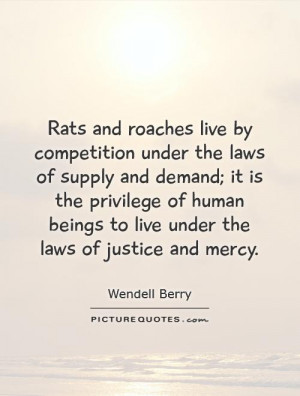 Justice Quotes Law Quotes Human Quotes Mercy Quotes Wendell Berry ...