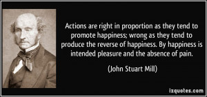 in proportion as they tend to promote happiness; wrong as they tend ...