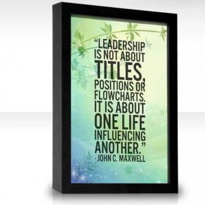... titles. Well said from a true influencer. #leadership #quote #pinnacle