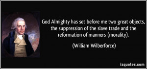 William Wilberforce Quotes On Slavery William wilberforce quote