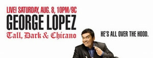 George Lopez Tall Dark And Chicano