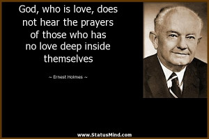 ... no love deep inside themselves - Ernest Holmes Quotes - StatusMind.com