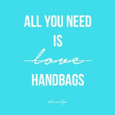 all you need #fashion #quotes #quote #qotd #handbags #love More