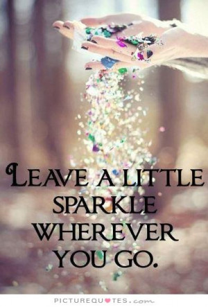 ... Quotes Inspiring Quotes Short Inspirational Quotes Sparkle Quotes