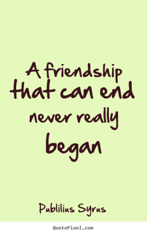 Life Quotes About Friendships Ending