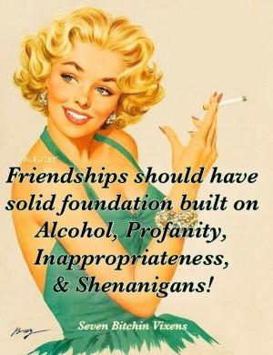 Friendship should have solid foundation built on alcohol, profanity ...