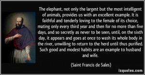 ... habits are an example to husband and wife. - Saint Francis de Sales