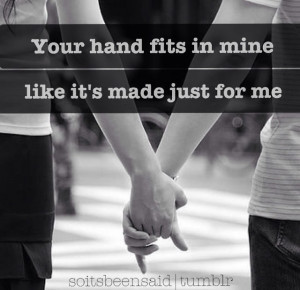 Quotes Quoted Quotation Quotations soitsbeensaid.tumblr Love Your hand ...