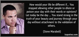 How would your life be different if… You stopped allowing other ...