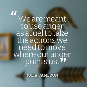 27912-we-are-meant-to-use-anger-as-a-fuel-to-take-the-actions-we-need ...