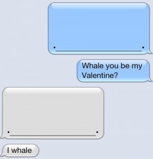 LOL funny cute random text iphone aw whale imessage valentines day ...