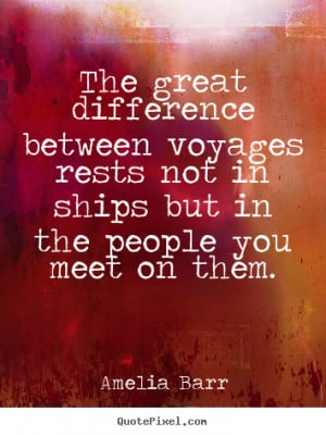 The great difference between voyages rests not with the ships, but ...