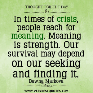 In times of crisis, people reach for meaning. Meaning is strength. Our ...