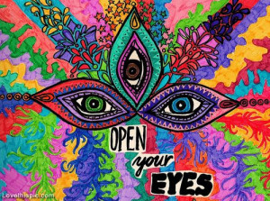 Open Your Eyes quote colorful eyes art painting psychedelic   Trippy