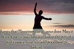 happiness happy quotes thoughts door gift peace love good health joy ...