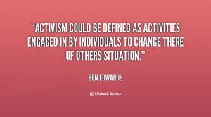 Activism could be defined as activities engaged in by individuals to ...