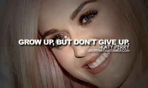 603 notes tagged as katy katy perry quote quotes katy perry quotes