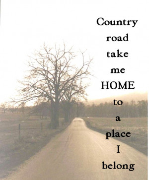 ... Country Quotes, Country Crui, County Roads, Homesick Quotes, Quotes
