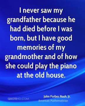 John Forbes Nash, Jr. - I never saw my grandfather because he had died ...