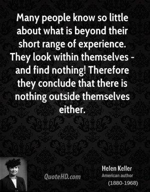 Many people know so little about what is beyond their short range of ...