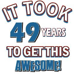 awesome_49_year_old_birthday_design_greeting_cards.jpg?height=250 ...