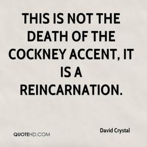 David Crystal - This is not the death of the cockney accent, it is a ...