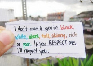 Picture quotes if you respect me ill respect you