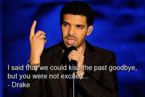 Rapper, drake, quotes, sayings, kiss, goodbye, meaningful