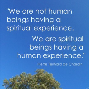 Pierre Teilhard de Chardin quote: Spiritual beings...