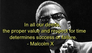 Malcolm x quotes and sayings success failure deeds